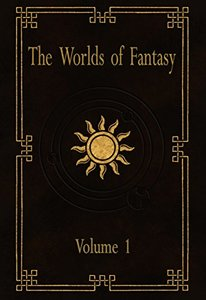 Worlds of Fantasy: Volume One