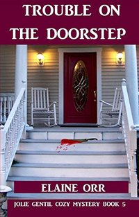 Trouble on the Doorstep (Jolie Gentil Cozy Mystery Series Book 5)