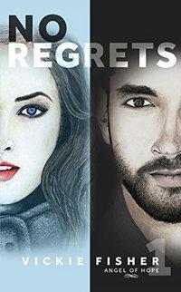 No Regrets (Angel of Hope Book 1)