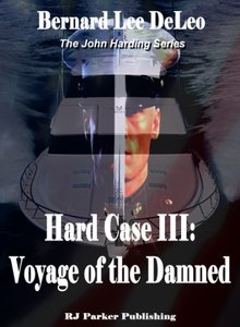 Hard Case 3: Voyage of the Damned (John Harding Series) - Published on May, 2014