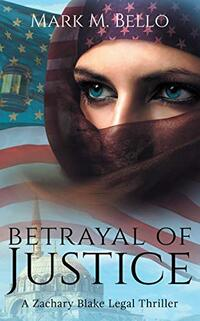 Betrayal of Justice (A Zachary Blake Legal Thriller Book 2)