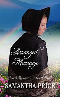 Amish Romance Novella: Arranged Marriage: Sweet Romance (Amish Brides: Historical Romance Book 1)