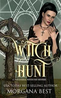 Witch Hunt: A Paranormal Witch Cozy Mystery (His Ghoul Friday Book 5) - Published on Sep, 2019