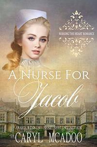 A Nurse for Jacob (Nursing the Heart Book 4)
