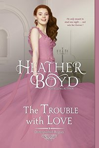The Trouble with Love (Distinguished Rogues Book 8) - Published on Nov, 2017