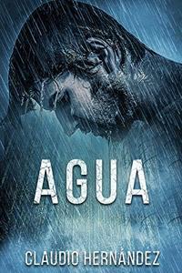 AGUA | Thriller Psicológico | Intriga | Suspense | Misterio: Un vertiginoso thriller en el interior de una mente asesina (Spanish Edition)
