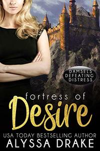 Fortress of Desire (Damsels Defeating Distress Book 1) - Published on Apr, 2019