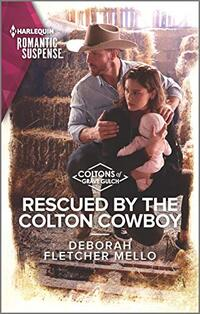 Rescued by the Colton Cowboy (The Coltons of Grave Gulch Book 7)