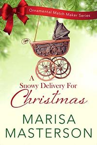 A Snowy Delivery for Christmas (Ornamental Match Maker Series Book 21)