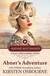 Abner's Adventure (Madame Matchmaker Book 1) - Published on Feb, 2019