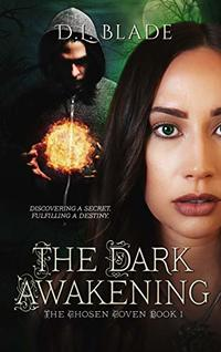 The Dark Awakening: A Paranormal Suspense & Thriller (The Chosen Coven Book 1)