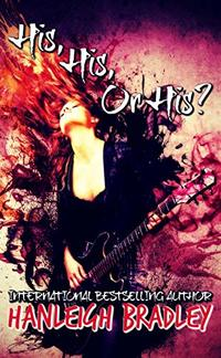 His, His or His? (Lust & Lyrics Book 1) - Published on Oct, 2018