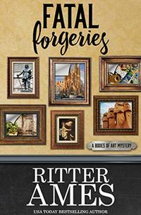 Fatal Forgeries (The Bodies of Art Mysteries Book 4)
