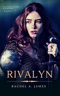 Rivalyn (The Forgotten Kingdoms Book 3) - Published on Nov, 2019