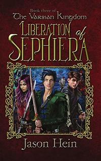 Liberation of Sephiera: The Varsian Kingdom, Book three (The Varsian Kingdom Series 3)