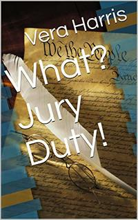What? Jury Duty!