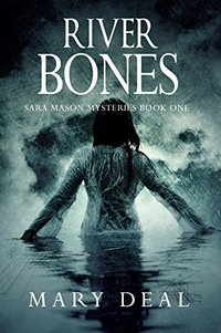 River Bones (Sara Mason Mysteries Book 1) - Published on Oct, 2017