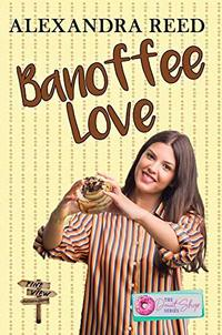 Banoffee Love (The Donut Shop Series Book 6) - Published on Feb, 2020