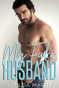 My Fake Husband: An Older Man Younger Woman Romance
