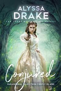 Conjured (Pararnormal Tales from Firefly Island Book 4) - Published on Jan, 2019