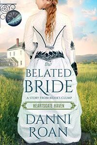 The Belated Bride : Book One Heartsgate Haven (Book Club Heartsgate 4)