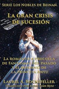 La gran crisis de sucesión (Spanish Edition)