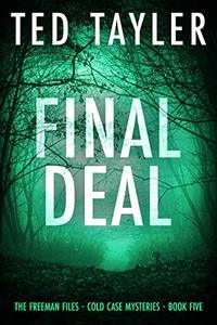 Final Deal: The Freeman Files Series - Book 5 - Published on May, 2020