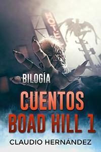 Bilogía Cuentos Boad Hill 1 (Pack con Gatos | ¿Qué es eso? ¡Mamá!): Thriller Psicológico | Intriga | Suspense | Misterio | Paranormal (Spanish Edition)