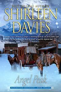 Angel Peak (Redemption Mountain Historical Western Romance Book 12) - Published on Nov, 2018