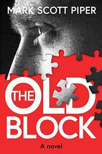 The Old Block: A Novel