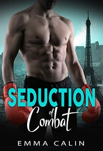Seduction of Combat: Hot cops. Hot crime. Hot romance.