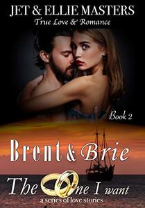Brent & Brie: The One I Want Series