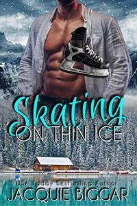 Skating on Thin Ice (The Men of Warhawks Book 1) - Published on Feb, 2019
