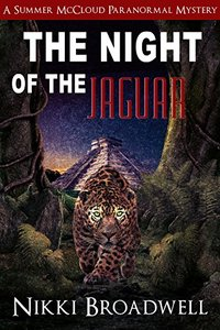 The Night of the Jaguar: a summer mcCloud paranormal mystery
