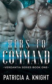 Hers To Command (Verdantia Book 1)