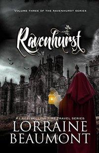 Ravenhurst Series Vol. 3 - Enhanced Readers Choice Edition (Time Travel Romance)