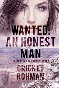Wanted: An Honest Man (The Lindsey Lark Series Book 1)