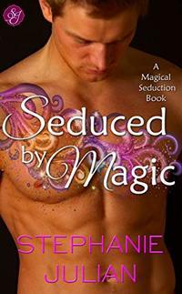 Seduced by Magic: an Etruscan Magic novel (Magical Seduction Book 1)