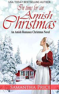 In Time For An Amish Christmas: Amish Romance (Amish Christmas Books Book 1)