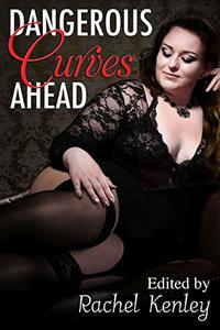 Dangerous Curves Ahead: An Anthology