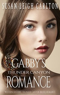Gabby's Thunder Canyon Romance: The Coal Miner's Daughter Finds Love (Thunder Canyon Brides Book 2)