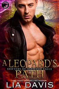 A Leopard's Path (Shifters of Ashwood Falls Book 8) - Published on Jul, 2015