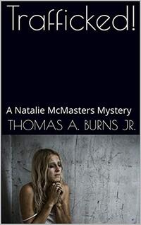Trafficked! - A Natalie McMasters Mystery - Published on Apr, 2019