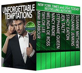 Unforgettable Temptations: Attraction and Surrender (The Unforgettables Book 15)