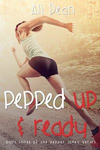 Pepped Up and Ready (Pepper Jones Book 3)