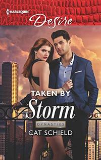 Taken by Storm (Dynasties: Secrets of the A-List Book 2)
