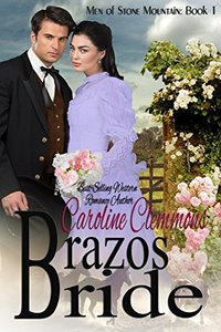 Brazos Bride: Men of Stone Mountain Texas (A Stone Mountain Texas Book 1)