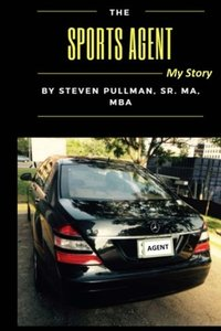 The Sports Agent: My Story (Color)