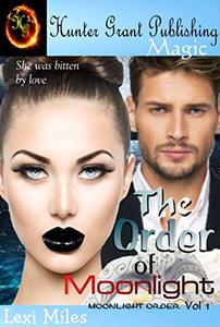 The Order of Moonlight (Moonlight Order Book 1)