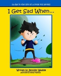 I Get Sad When (a day in the life of a little kid)